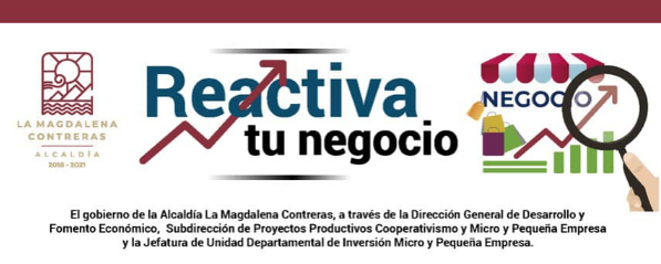 Apoyo Reactiva Tu Negocio en Magdalena Contreras 2021